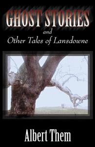 0741419882  Ghost Stories and Other Tales of Lansdowne resized 600